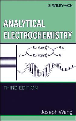Analytical Electrochemistry By Wang, Joseph